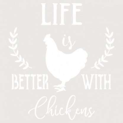 Stencil Life is better with chickens 20 x 20